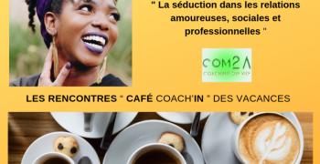 CAFÉ COACH'IN AU FÉMININ : LA SÉDUCTION