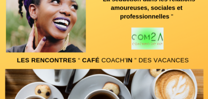 CAFÉ COACH'IN AU FÉMININ : LA SÉDUCTION